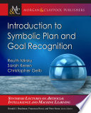 Introduction to Symbolic Plan and Goal Recognition