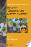 Honey in Traditional and Modern Medicine