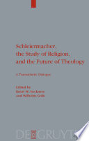 Schleiermacher The Study Of Religion And The Future Of Theology
