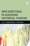 New Directions in Assessing Historical Thinking Book