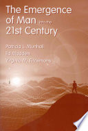 The Emergence of Man Into the 21st Century Book