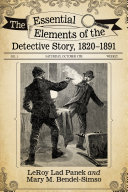The Essential Elements of the Detective Story  1820   1891