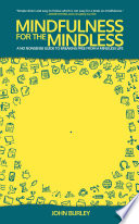 Mindfulness for the Mindless
