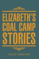 Elizabeth's Coal Camp Stories