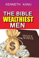 The Bible Wealthiest Men and Their Secrets