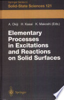 Elementary Processes In Excitations And Reactions On Solid Surfaces Book PDF