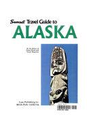 Sunset Travel Guide to Alaska