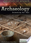 Archaeology  : Excavating Our Past