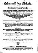 Bekentenisse des gheloofs, na Godes Heylige Woordt, alsoo de selvighe van vele iaren herwaerts, ende noch tegenwoordigh, by diemen Mennisten noemt, ghelooft, gheleert ende beleeft wordt ..