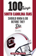 100 Things South Carolina Fans Should Know   Do Before They Die Book PDF