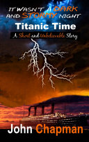 It Wasn t a Dark and Stormy Night   Titanic Time