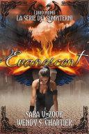 Evanescent / La Serie Dei Sempiterni / Libro Primo / Sara V. Zook E Wendy S. Chartier