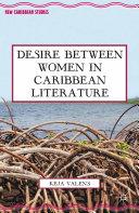 Desire Between Women in Caribbean Literature Pdf/ePub eBook