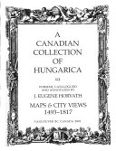 A Canadian Collection of Hungarica  Maps   city views  1493 1817