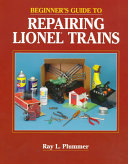 Beginner s Guide to Repairing Lionel Trains