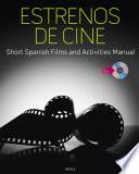 Estrenos de cine: Short Spanish Films and Activities Manual