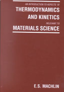 An Introduction to Aspects of Thermodynamics and Kinetics, Relevant to Materials Science