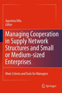 Managing Cooperation in Supply Network Structures and Small or Medium sized Enterprises