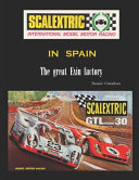 Scalextric in Spain  The Great Exin Factory