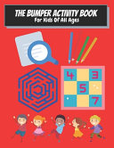 The Bumper Activity Book For Kids Of All Ages