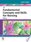 Study Guide for Fundamental Concepts and Skills for Nursing   E Book