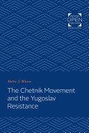 Pdf The Chetnik Movement and the Yugoslav Resistance