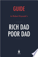 Guide to Robert Kiyosaki's Rich Dad Poor Dad by Instaread