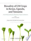 Biosafety of GM Crops in Kenya  Uganda  and Tanzania