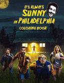 It's Always Sunny in Philadelphia Coloring Book