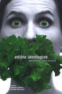 Edible Ideologies