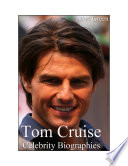 Celebrity Biographies The Amazing Life Of Tom Cruise Famous Actors Book PDF