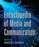 Encyclopedia of Media and Communication