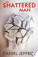 The Shattered Man