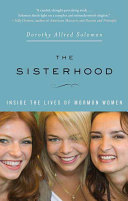 The Sisterhood: Inside the Lives of Mormon Women