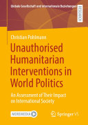 Unauthorised Humanitarian Interventions in World Politics