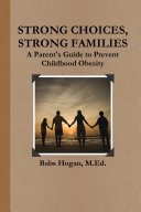 Strong Choices  Strong Families  A Parent s Guide to Prevent Childhood Obesity