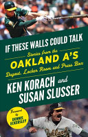 If These Walls Could Talk  Oakland A s