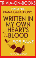 Written in My Own Heart's Blood: A Novel by Diana Gabaldon (Trivia-On-Books)