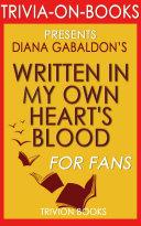Written in My Own Heart's Blood: A Novel by Diana Gabaldon (Trivia-On-Books)