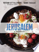 """Jerusalem: A Cookbook"" by Yotam Ottolenghi, Sami Tamimi"