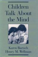 Children Talk About the Mind