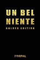 UN BEL NIENTE Golden Edition