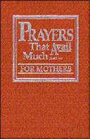 Prayers That Avail Much, for Mothers