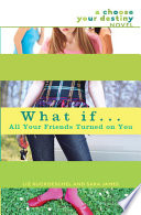 What If       All Your Friends Turned On You