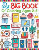 My First Big Book Of Coloring Ages 2 5 Book PDF