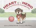 Heart of a Hero the Story of Pixie, the Three Legged Dog