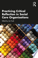 Practicing Critical Reflection in Social Care Organisations Book