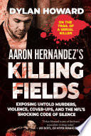 Aaron Hernandez s Killing Fields