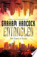 """Entangled: The Eater of Souls"" by Graham Hancock"