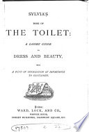 Sylvia S Book Of The Toilet A Ladies Guide To Dress And Beauty